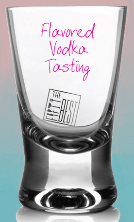 The Fifty Best Flavored Vodka Tasting