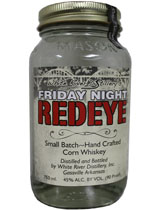 Friday Night Redeye Corn Whiskey